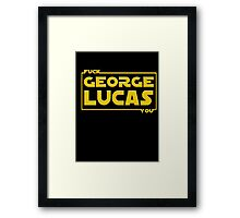 F*ck You, George Lucas Framed Print