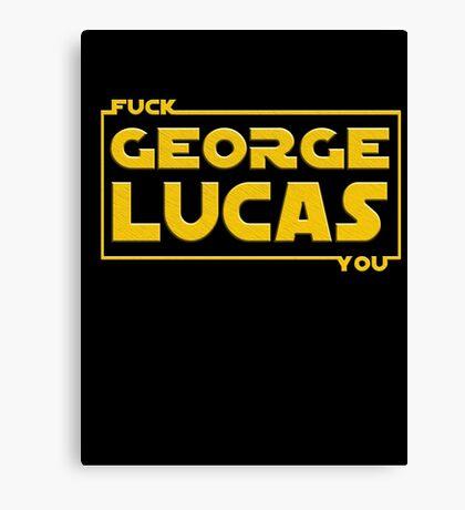 F*ck You, George Lucas Canvas Print