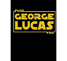 F*ck You, George Lucas Photographic Print