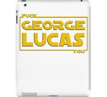 F*ck You, George Lucas iPad Case/Skin
