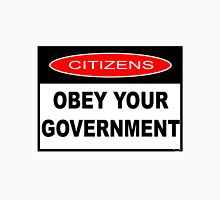 CITIZENS OBEY YOUR GOVERNMENT Unisex T-Shirt