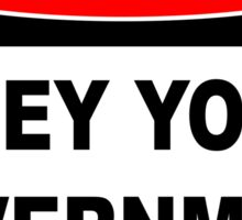CITIZENS OBEY YOUR GOVERNMENT Sticker
