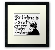 BELIEVE IN DARWIN - CANCER CURES SMOKING Framed Print