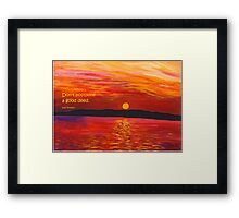 Don't postpone... Framed Print