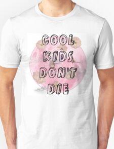 Cool Kids Don't Die Unisex T-Shirt