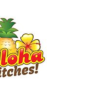 Aloha Bitches! with tropical island pineapple and frangipani flower by jazzydevil