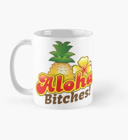 Aloha Bitches! with tropical island pineapple and frangipani flower Mug