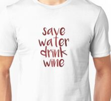 Drink Wine Unisex T-Shirt