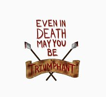 Even In Death May You Be Triumphant T-Shirt