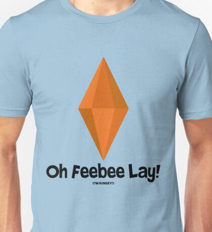 Oh Feebee Lay! Unisex T-Shirt