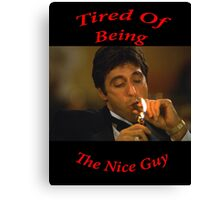 Scarface - Tired of Being the Nice Guy Canvas Print