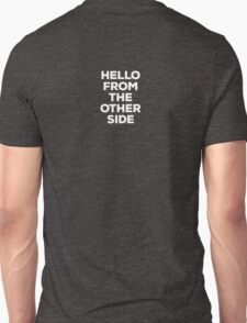 Hello from the other side - back (white letters) T-Shirt