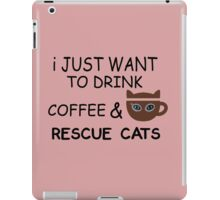 Drink Coffee Rescue Cats iPad Case/Skin