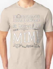 Happiness Is Being Mimi - T-shirts & Hoodies T-Shirt