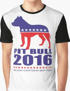 Vote Pit Bull is your Best Friend  Graphic T-Shirt