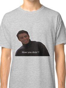 How You Doin'? - Joey Classic T-Shirt