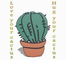 Have you hugged your cactus today?  Kids Tee
