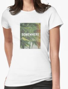 Somewhere Womens Fitted T-Shirt