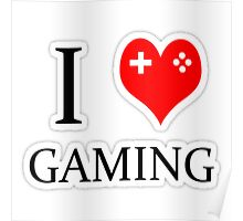 I heart gaming (graphic tees, mugs, and more!) Poster