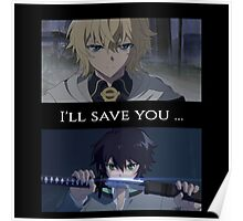 Owari No Seraph(Seraph Of The End) - I'll Save You Poster