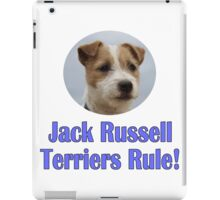 Jack Russell Terriers Rule! iPad Case/Skin