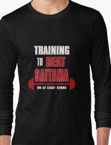 Training to beat saitama Long Sleeve T-Shirt