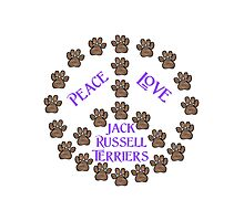 Peace, Love and Jack Russell Terriers Photographic Print