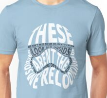 Definately not looking for driods Unisex T-Shirt