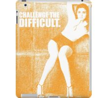 Challenge the difficult. - Gym Inspirational Quote iPad Case/Skin