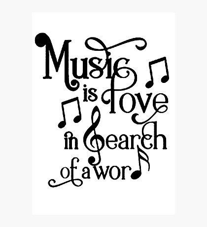 Music is love in search of a word Photographic Print