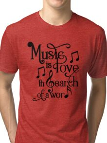 Music is love in search of a word Tri-blend T-Shirt