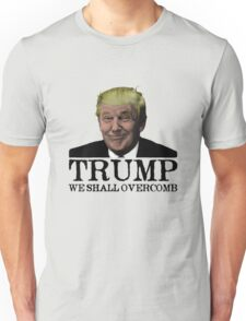 Trump - We Shall Overcomb Unisex T-Shirt