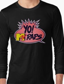 Yo! MTV Raps Long Sleeve T-Shirt