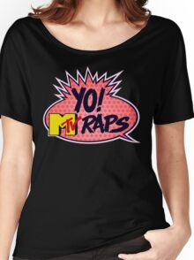 Yo! MTV Raps Women's Relaxed Fit T-Shirt