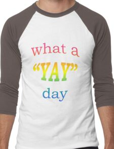 What a YAY day! Men's Baseball ¾ T-Shirt