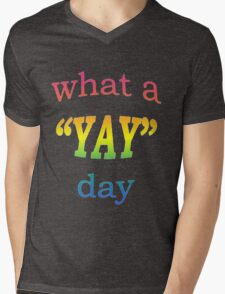 What a YAY day! Mens V-Neck T-Shirt