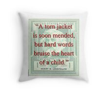 A Torn Jacket Is Soon Mended - Longfellow Throw Pillow
