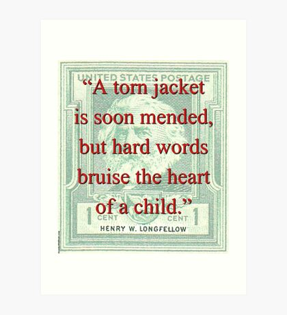 A Torn Jacket Is Soon Mended - Longfellow Art Print