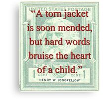 A Torn Jacket Is Soon Mended - Longfellow Canvas Print