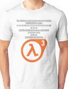 Halflife 3 confirmed Unisex T-Shirt