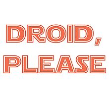 Droid, Please - BB8 Photographic Print