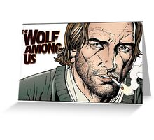 Bigby wolf, from the The wolf among us and Fables Greeting Card
