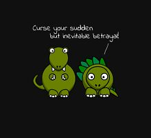 Curse your sudden but inevitable betrayal! (White Text) T-Shirt