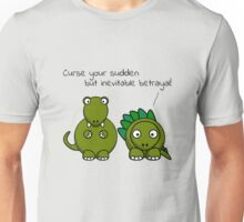 Curse your sudden but inevitable betrayal! (Black Text) Unisex T-Shirt