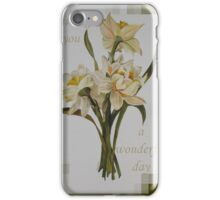 Wishing You A Wonderful Day Double Narcissi In A Bouquet iPhone Case/Skin