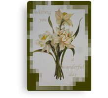Wishing You A Wonderful Day Double Narcissi In A Bouquet Canvas Print