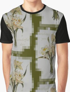 Wishing You A Wonderful Day Double Narcissi In A Bouquet Graphic T-Shirt