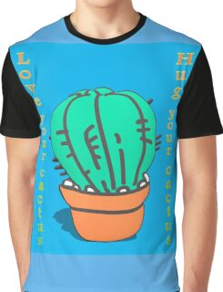 Have you hugged your cactus today?  Graphic T-Shirt