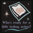 TEABAG ACTION by dragonindenver