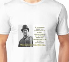 A Pessimist Sees The Difficulty - Churchill Unisex T-Shirt